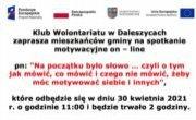 """Klub Wolontariatu w Daleszycach zaprasza mieszkańców gminy na spotkanie motywacyjne on – line pn: """"Na początku było słowo … czyli o tym jak mówić, co mówić i czego nie mówić, żeby móc motywować siebie i innych"""""""