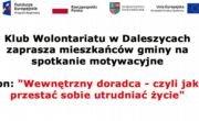 """Klub Wolontariatu w Daleszycach zaprasza mieszkańców gminy na spotkanie motywacyjne pn.: """"Wewnętrzny doradca - czyli jak przestać sobie utrudniać życie"""""""